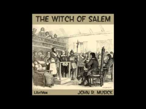 THE WITCH OF SALEM - Full AudioBook - John Musick
