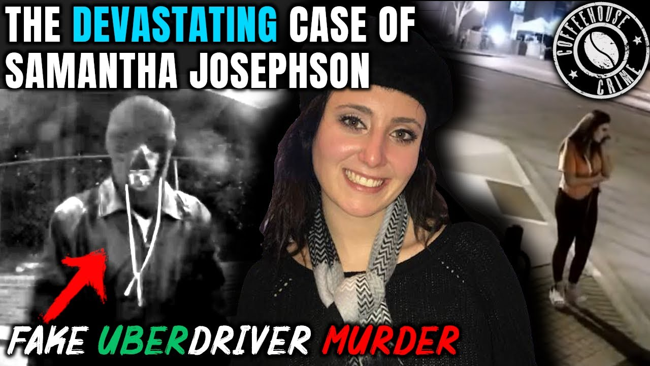 Targeted And Killed By A Fake Uber Driver | The Case of Samantha Josephson
