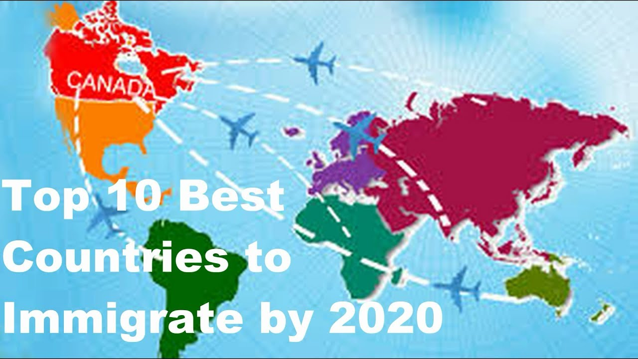 Best Countries In The World 2020 Top 10 Best Countries to Immigrate by 2020   YouTube