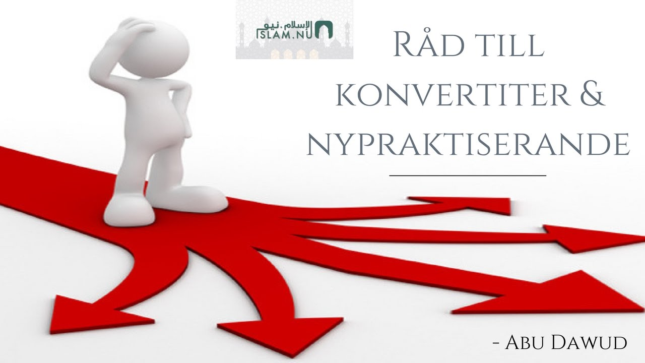 Råd till konvertiter & nypraktiserande | Abu Dawud