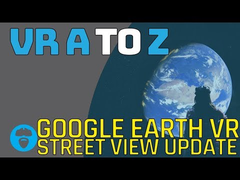 GOOGLE EARTH VR WITH STREETVIEW IS ONE OF THE BEST VR INTRO APPS! | VR A to Z