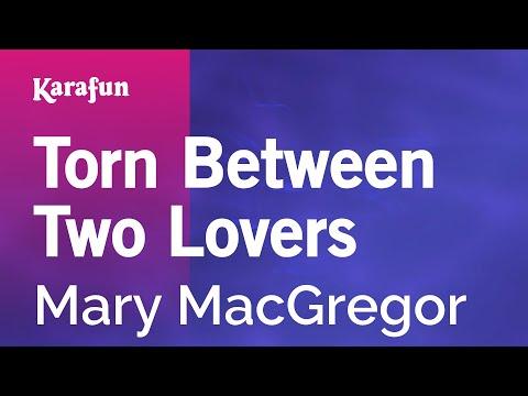 Karaoke Torn Between Two Lovers - Mary MacGregor *