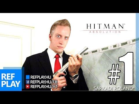 KINYÍRLAK! | Hitman Absolution #1 | Magyar végigjátszás | REFPLAY