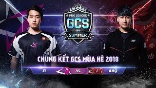 Chung Kết GCS mùa hè 2018 - AHQ vs JT - Garena Liên Quân Mobile