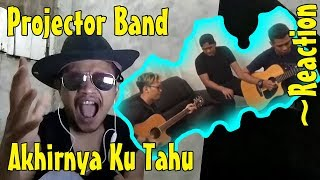 Projector Band - Akhirnya Ku Tahu Original ~Amiegost Reaction
