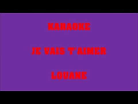 Je vais t'aimer - Louane - KARAOKE