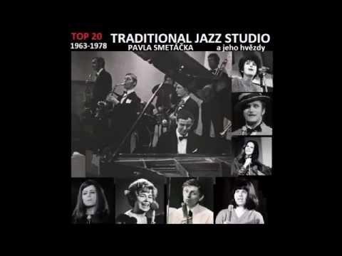 TOP 20: TRADITIONAL JAZZ STUDIO Pavla Smetáčka a jeho hvězdy (1963-1978)