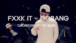 에라 모르겠다(FXXK IT) - Bigbang(빅뱅) L BAEK - Choreography L Artone