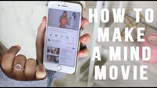 Supercharge Your Motivation & Manifestation by Creating a Mind Movie | How To Tutorial