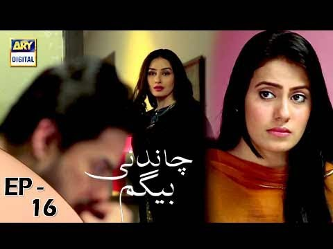 Chandni Begum - Episode 16 - 23rd October 2017 - ARY Digital Drama