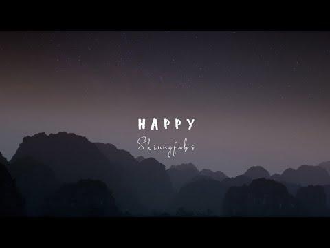 Skinnyfabs - Happy (Lyrics)