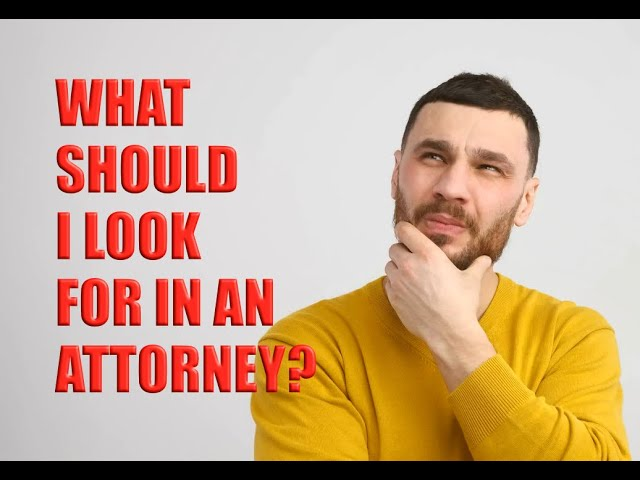 What Should I Look for in an Attorney?