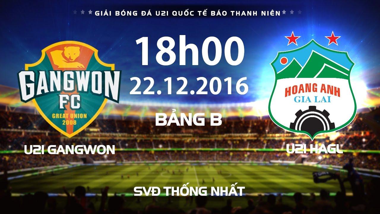 Xem lại: U21 Gangwon vs U21 Hoàng Anh Gia Lai