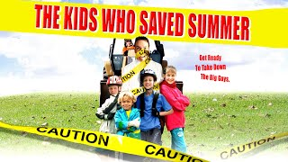 The Kids Who Saved Summer - Full Movie