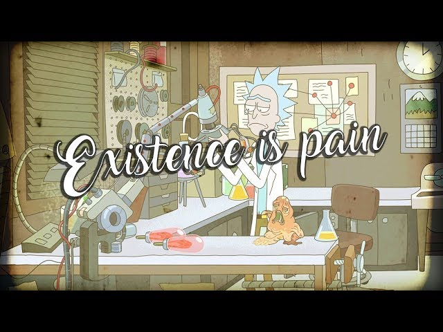 Existance is pain (Rick and Morty)