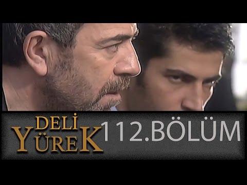 Deli Yürek 112.Bölüm Tek Part İzle (HD)