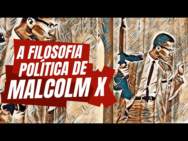 A filosofia política de Malcolm X