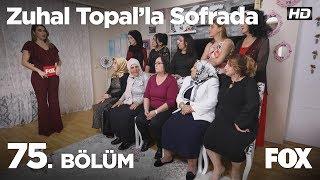 Zuhal Topal'la Sofrada 75. Bölüm