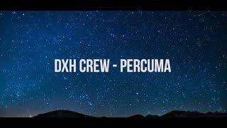 DXH CREW PERCUMA