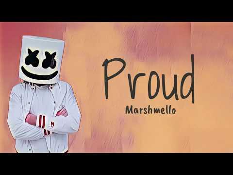 Marshmello - Proud (Lyric Video) NEW RELEASE