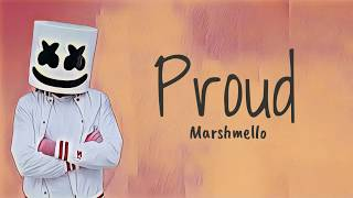 Marshmello - Proud (Lyric Video) NEW RELEASE