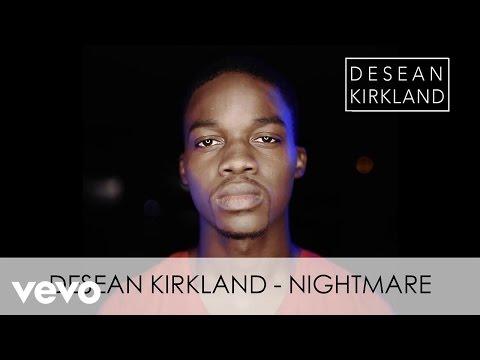 D'SEAN KIRKLAND - NIGHTMARE (directed by Will Thomas)