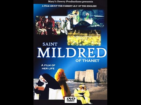 Saint Mildred of Thanet (full film), 25 minutes, Mary's Dowry Productions, Christian Saints