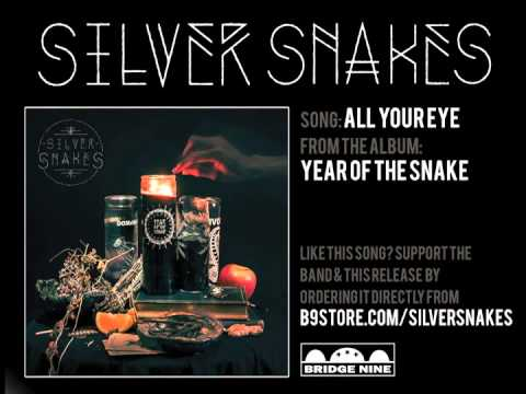 Silver Snakes - All Your Eye