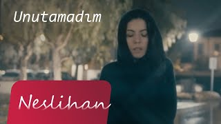 UNUTAMADIM - NESLİHAN (Barış Manço Cover)