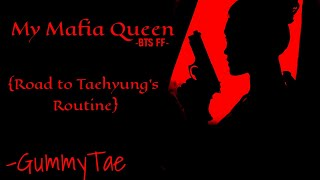 [BTS FF]♤[MY MAFIA QUEEN]♤[PART 1]♤{ROAD TO TAEHYUNG'S ROUTINE}