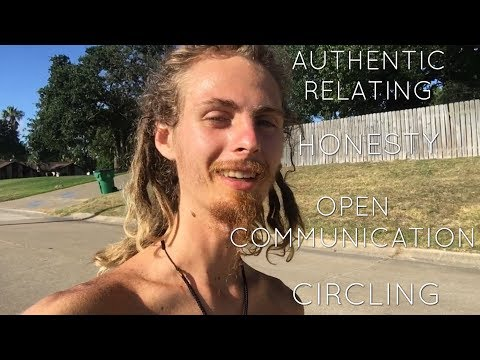 The Importance Of Open, Honest Communication ~ Introduction To Circling & Authentic Relating