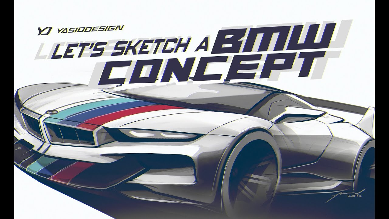Lets Sketch A Bmw Concept With Yasid Design Youtube