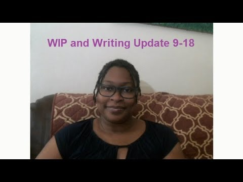 WIP And Writing Update 9-18