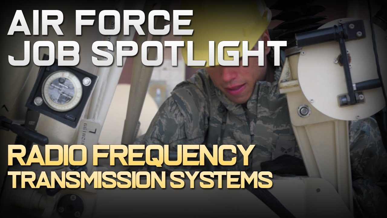 Air Force Job Spotlight: Radio Frequency Transmission Systems