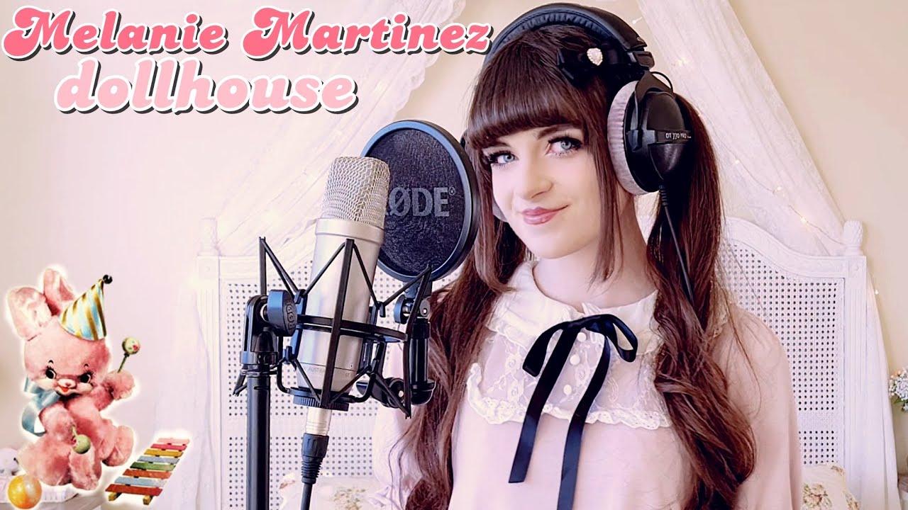 Melanie Martinez ~ dollhouse (cover by Nayenne)