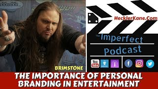 Importance of Personal Branding in Entertainment with Brimstone