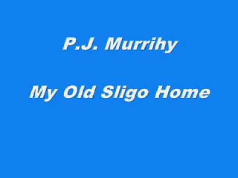 P.J. Murrihy -  My Old Sligo Home