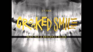 Crooked Smile Remix - J.Cole featuring TLC & Broadway Blake