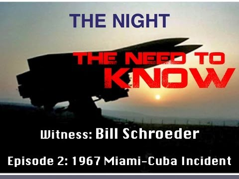 The Need To know Episode 2: 1967 Miami - Cuba UFO Incident
