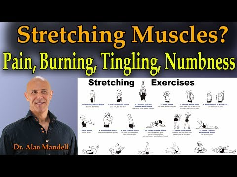 Stretching Muscles Causing You Pain, Burning, Tingling, Numbness? - Dr Mandell