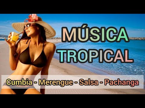 MÚSICA TROPICAL 🎧🎼 Cumbia, Merengue, Salsa, Pachanga y más.