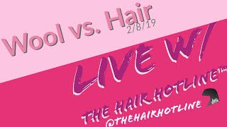 Live w/ The Hair Hotline: Wool vs. Hair