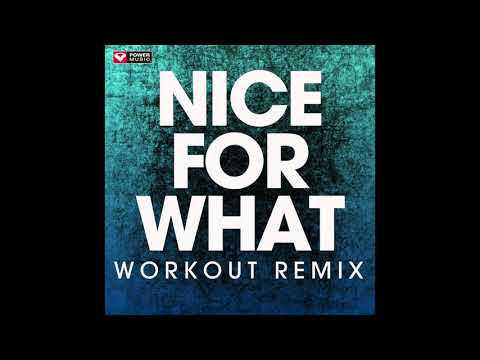 Nice For What (Workout Remix)