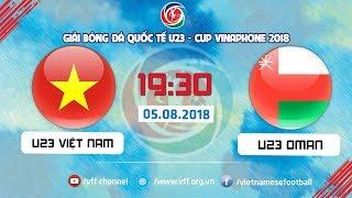 Download Video FULL | U23 VIỆT NAM vs U23 OMAN | GIẢI BÓNG ĐÁ QUỐC TẾ U23 CUP VINAPHONE | VFF Channel MP3 3GP MP4