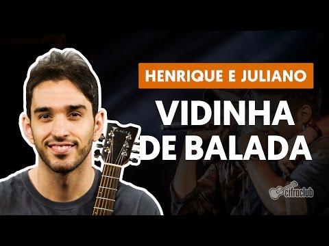 Vidinha de Balada - Henrique e Juliano aula de violão completa