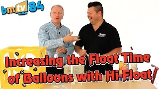 increasing the float time of balloons with hi float with mark drury from qualatex bmtv 84