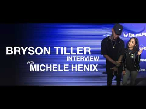 BRYSON TILLER interview with Michele Henix(May 2, 2017)