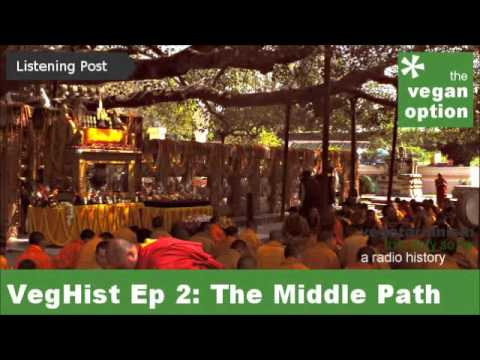 VegHist Ep 2: The Middle Path - Buddha and Vegetarianism