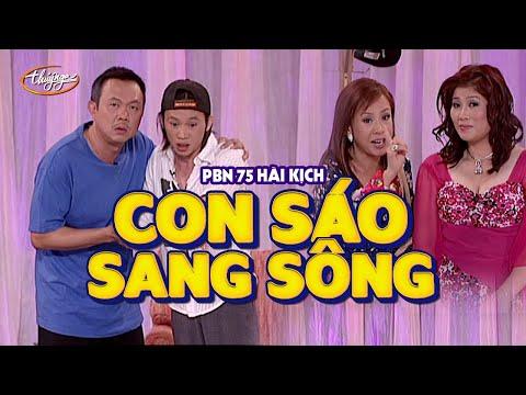 """Hài Hoài Linh, Chí Tài   """"Con Sáo Sang Sông""""   PBN 75"""
