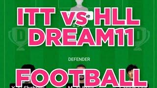 ITT Vs HLL Football Team Prediction Dream11 Win
